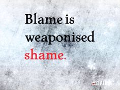 Blame is weaponised shame. https://m.facebook.com/story.php?story_fbid=958643774151034&substory_index=0&id=320093224672762 #psychotherapy #gestalt #shame #blame