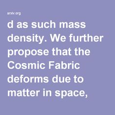 d as such mass density. We further propose that the Cosmic Fabric deforms due to matter in space, which acts as inclusions, in a manner analogous to the deformation of a conventional thin plate (Efrati et al., 2008). By introducing a constitutive model for General Relativity, we lay the groundwork for subsequently applying Solid Mechanics concepts to Cosmology. In particular, we show that strain along the time dimension manifests as a gravitational potential and contraction along the time…