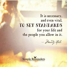 Set Standards and don't Settle for Less. . #staytruetoself #wisdom #morninginspiration #livelovelaugh #grind #gogetit #upliftandinspire