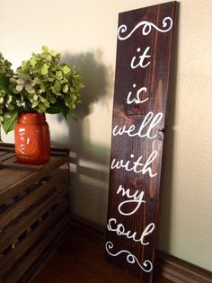 Hey, I found this really awesome Etsy listing at https://www.etsy.com/listing/202007197/it-is-well-with-my-soul-sign