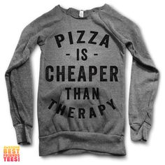 Pizza Is Cheaper Than Therapy | Maniac Sweater