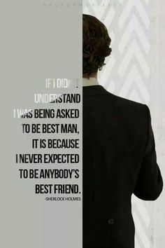 If I didn't understand I was being asked to be best man, it is because I never expected to be anybody's best friend.