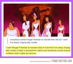 How about Morgan Freeman sings along with the muses?