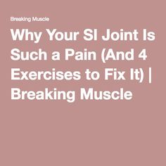 Lower backs Why Your SI Joint Is Such a Pain And 4 Exercises to Fix It Breaking Muscle Si Joint Pain, Hip Pain, Back Pain, Gluteal Muscles, Psoas Muscle, Posture Fix, Bad Posture, Psoas Release, Muscle Imbalance