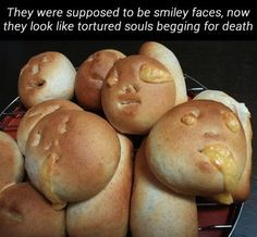 They were supposed to be smiley faces…