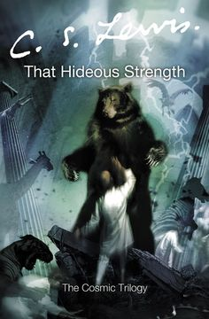 That Hideous Strength (Space Trilogy - Book 3) - C.S. Lewis