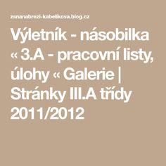 Výletník - násobilka « 3.A - pracovní listy, úlohy « Galerie | Stránky III.A třídy 2011/2012