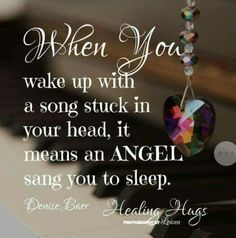 I must have an angel that loves to sing this is a normal thing has been for about 2 months about every other morning...hmm crazy