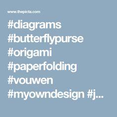 #diagrams #butterflypurse #origami #paperfolding #vouwen #myowndesign #josemeeusen #weloveorigamis # - xephirart