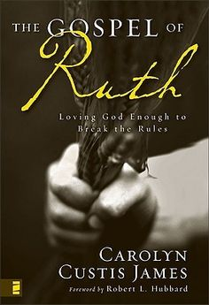 The Gospel of Ruth: Loving God Enough to Break the Rules. This book is an amazing read after a divorce