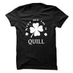 Kiss me I'm a QUILL T-Shirts, Hoodies. Get It Now ==> https://www.sunfrog.com/Names/Kiss-me-im-a-QUILL-xknzzhwzfn.html?id=41382