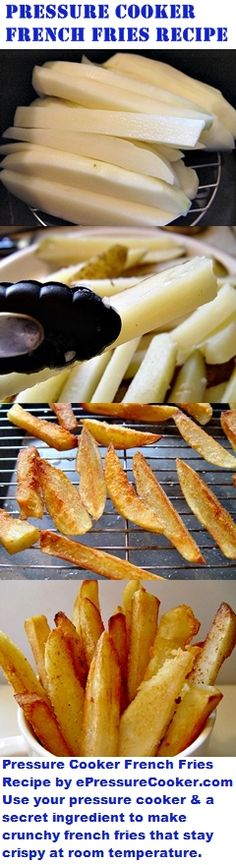 Pressure Cooker Recipes: Pressure Cooker French Fries Recipe by ePressureCooker.com. You shouldn't fry in pressure cookers, but you can use your pressure cooker and a special ingredient to help make great french fries that are hot and tender inside, crisp and crunchy outside, and taste good even after they cool to room temperature.