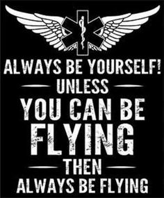 unless you can be flying.then always be flying jobs Flight Paramedic, Flight Nurse, Ems Quotes, Life Quotes, Paramedic Quotes, Paramedic Gifts, Ems Humor, Nurse Humor, Life Flight