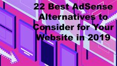 Looking for additional ads opportunities to monetize your site? Check out the best adsense alternatives available to see if they're a good fit for you! In 2019, Alternative, Ads, Website