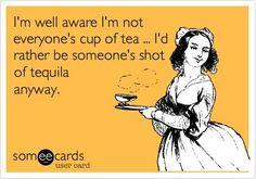 Im well aware im not everyones cup of tea