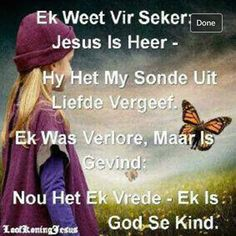 Ek weet vir seker Jesus is Heer. Afrikaanse Quotes, Bible Pictures, Unconditional Love, Scripture Verses, Uplifting Quotes, True Words, Christian Quotes, Picture Quotes, Slogan