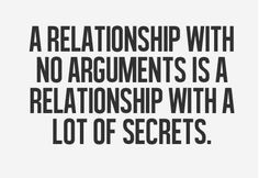 A relationship that has 0 argument is a relationship that has tonnes of secrets. That's the truth. #relationship