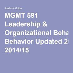 MGMT 591 Leadership & Organizational Behavior Updated 2014/15