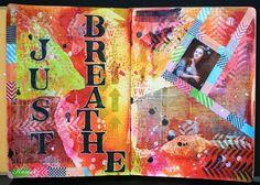 Just+Breathe+-+Art+Journal+Pages - Scrapbook.com
