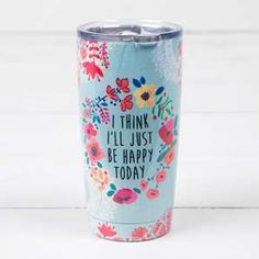 """""""Happy Today"""" Double Walled Tumbler"""
