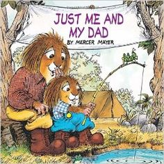 Daddy-and-me books for ages 3-5: Just Me and My Dad by Mercer Mayer, from the Little Critter series #Books #FathersDay