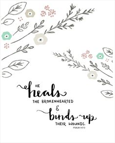 He Heals the Brokenhearted (Psalm 147:3) by Emily Burger (poster)