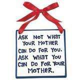 Hey, I just thought I should put this quote out there for Moms who aren't as blessed as me. My kids do ask what they can do for me!