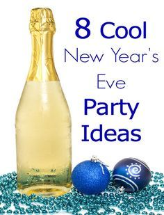8 Cool New Years Eve Party Ideas! Recipes, decorations and more!