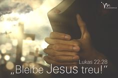 """Ihr seid mir in diesen #Tagen der #Gefahr und der #Versuchung #treu #geblieben."" #Lukas‬ ‭22:28 #glaubensimpulse I Need You, Love You, My Love, Gods Not Dead, Gods Love, Savior, Verses, Religion, Faith"