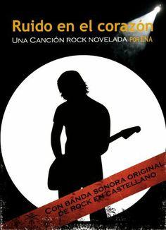 RUIDO EN EL CORAZÓN. Una canción rock novelada de ENA, http://www.amazon.es/dp/B009XUYN9C/ref=cm_sw_r_pi_dp_1Z2btb16CSCAQ