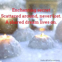 Candlelight, Christmas Haiku Enchanting secret Scattered around, never lost. ~ Welcome to Christmas Haiku! This December you can enjoy a winter themed haiku each day until … Welcome To Christmas, Short Poems, Haiku, Dream Life, Words Quotes, Writer, San, Blog, Small Poems
