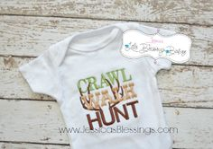 Crawl walk hunt  duck  boy hunting  hunting  by 5littleblessings, $18.00
