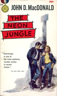 """Pulp Fiction, Teen Juvenile Delinquents """"The Neon Jungle"""" Pulp Fiction Comics, Pulp Fiction Book, Pulp Novel, Book Cover Art, Cover Pages, Book Covers, Neon Jungle, Estilo Pin Up, Pulp Magazine"""