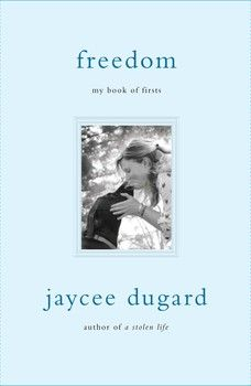 """#6 In a follow-up to """"A Stolen Life,"""" Dugard, who was kidnapped as a child and held for 18 years, describes her adjustment to a new life."""