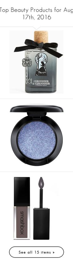 """""""Top Beauty Products for Aug 17th, 2016"""" by polyvore ❤ liked on Polyvore featuring beauty products, fragrance, perfume fragrance, makeup, eye makeup, eyeshadow, get physical, mac cosmetics, creamy eyeshadow and mac cosmetics eyeshadow"""