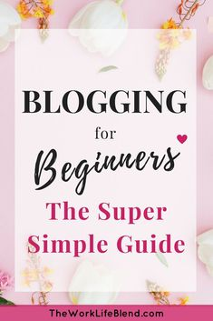 Blogging for Beginners: The Super Simple Guide with step by step instructions on how to set up. If you're looking for ways to make money from home, whether that's so you can quit your job or as a side hustle, blogging might be the perfect solution. This guide shows you how to set up a blog for free with WordPress and how to host it with Bluehost. If you are completely new to blogging, this is a great place to start. #howtostartablog #bloggingforbeginners #wordpress #workfromhome