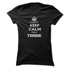 I cant keep calm, Im A TERRIE - #diy gift #hoodies womens. SAVE => https://www.sunfrog.com/Names/I-cant-keep-calm-Im-A-TERRIE-nivenggxet-Ladies.html?id=60505