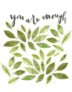 You Are Enough quote & leaves watercolor poster print