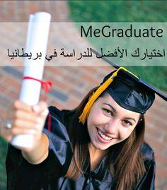 MeGraduate اختيارك الأفضل للدراسة في بريطانيا للتقديم مجانا يمكنك تعبئة الطلب على الرابط التالي: http://www.megraduate.com/#!apply-now/component_71401