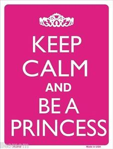 Keep Calm and tiaraup | Keep-Calm-and-Be-A-Princess-Tiara-Humor-9-x-12-Metal-Novelty-Parking ...