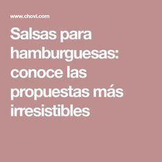 Salsas para hamburguesas: conoce las propuestas más irresistibles