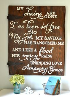 My chains are gone I've been set free my God my savior has ransomed me and like a flood His mercy rains unending love amazing grace wood sign by Aimee Weaver Designs New Sign, Sign I, Wood Animals, My Chains Are Gone, Amazing Grace, Christian Quotes, Christian Signs, Christian Life, Christian Decor