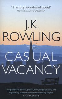 """The Casual Vacancy by JK Rowling. Natalie says """"Unlike the Harry Potter books reality does not meet fantasy. Reality bites hard in The Casual Vacancy but you'll still be charmed by its amazing characters, an original story and a surprising end. Looking forward to more treats from JK in the future."""""""