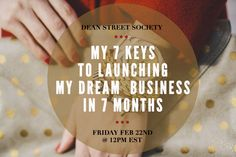 7 keys to launching my dream business in 7 months