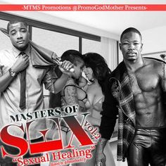 Check Out Masters of Sex Sexual Healing Vol. 2 Mixtape Presented by MTMS Promotions and Hosted by We Got Now Mixtapes