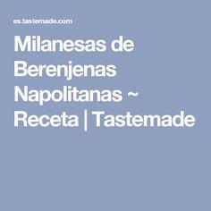 Milanesas de Berenjenas Napolitanas ~ Receta | Tastemade