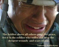 """The Soldier, above all others, prays for peace, for it is the soldier who suffers and bears the deepest wounds and scars of war, so that his loved ones are spared. Pray for the Soldiers; pray for Peace. """"Faith in the Line of Duty - Victory Cord! Pray For Peace, My Champion, Fight For Us, Support Our Troops, Remembrance Day, Military Life, Military Quotes, Ptsd Military, Military Honors"""