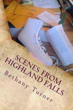 Scenes From Highland Falls (Book Two in The Abigail Phelps Series) Kindle Cover, Second Edition - 7/14/14 www.abbyphelps.com