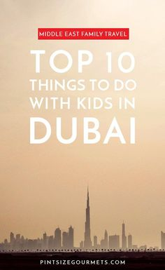 Don't be afraid of Dubai with your kids! Here's a list of fun things to make your adventure awesome!