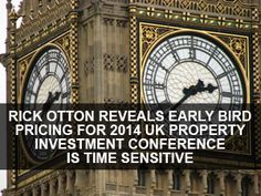 Rick Otton Reveals Early Bird Pricing for 2014 UK Property Investment Conference is Time Sensitive